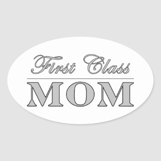 Stylish Elegant Gifts for Moms : First Class Mom Oval Sticker