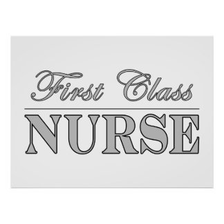 Stylish Elegant Nurses Gifts First Class Nurse Poster