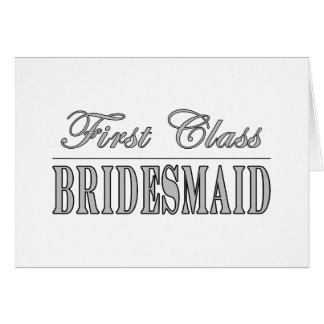 Stylish Fun Bridesmaids Gifts First Class Brides Cards