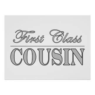 Stylish Fun Cousins Gifts First Class Cousin Poster
