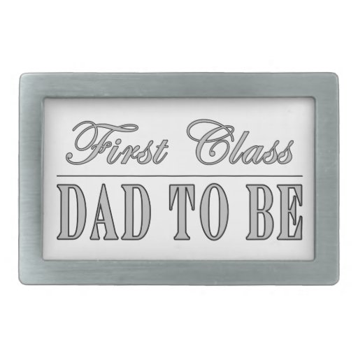 Stylish Fun Dads to Be Gifts First Class Dad to Be Rectangular Belt Buckles