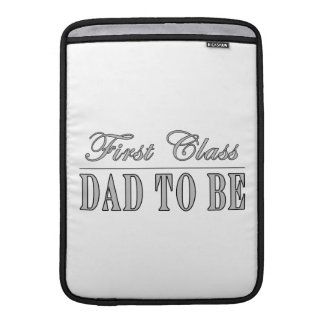 Stylish Fun Dads to Be Gifts First Class Dad to Be Sleeves For MacBook Air