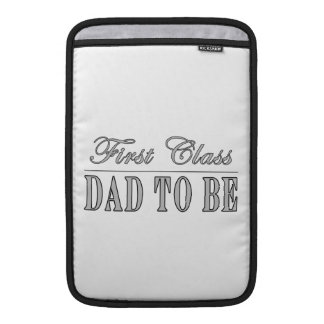 Stylish Fun Dads to Be Gifts First Class Dad to Be MacBook Air Sleeve