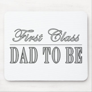 Stylish Fun Dads to Be Gifts First Class Dad to Be Mouse Pad