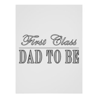 Stylish Fun Dads to Be Gifts First Class Dad to Be Print