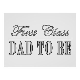 Stylish Fun Dads to Be Gifts First Class Dad to Be Poster