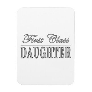 Stylish Fun Daughters First Class Daughter Vinyl Magnet