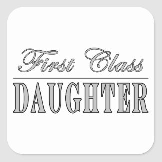 Stylish Fun Daughters : First Class Daughter Square Stickers