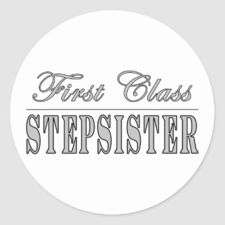 Stylish Fun Stepsisters : First Class Stepsister Round Stickers