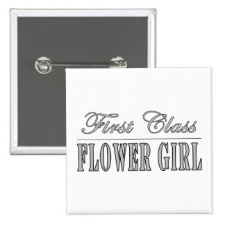 Stylish Funny Gifts : First Class Flower Girl Button