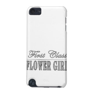Stylish Funny Gifts : First Class Flower Girl iPod Touch 5G Cover