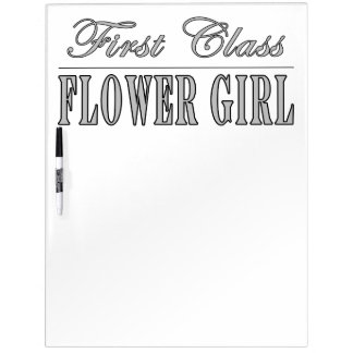 Stylish Funny Gifts : First Class Flower Girl Dry-Erase Boards