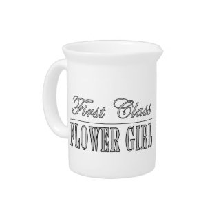 Stylish Funny Gifts : First Class Flower Girl Drink Pitcher