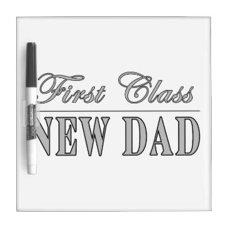 Stylish Funny Gifts : First Class New Dad Dry Erase Whiteboard