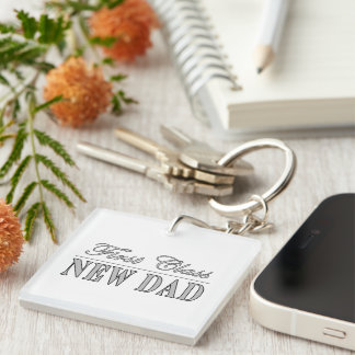 Stylish Funny Gifts : First Class New Dad Acrylic Key Chain