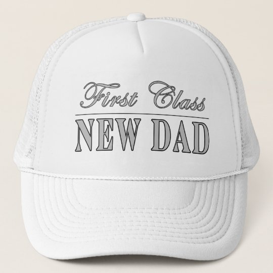 Stylish Funny Gifts : First Class New Dad Trucker Hat