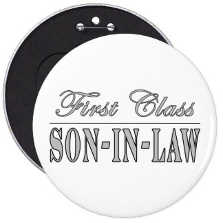 Stylish Funny Gifts : First Class Son in Law Buttons