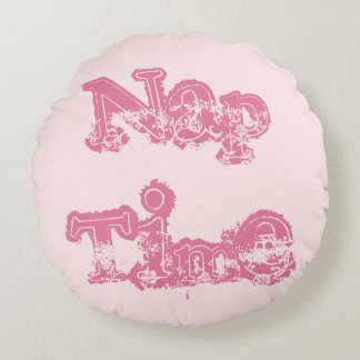 Stylish Girly Shades of Pink Large Font Nap Time Round Pillow