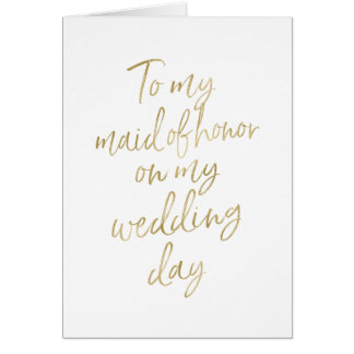 Stylish Gold to my maid of honor on my wedding day Card