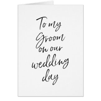 Stylish hand lettered to my groom on our wedding card