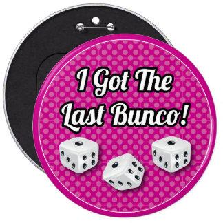 Stylish I Got The Last Bunco! Button