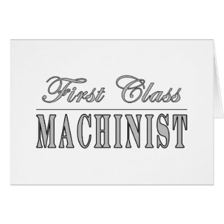 Stylish Machinists : First Class Machinist Greeting Cards