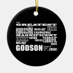 Stylish Modern & Fun Godsons : Greatest Godson Ceramic Ornament