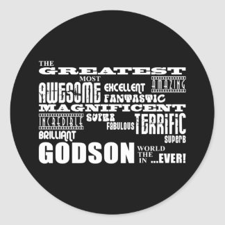 Stylish Modern & Fun Godsons : Greatest Godson Classic Round Sticker