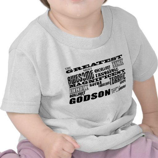 Stylish Modern & Fun Godsons : Greatest Godson Shirt