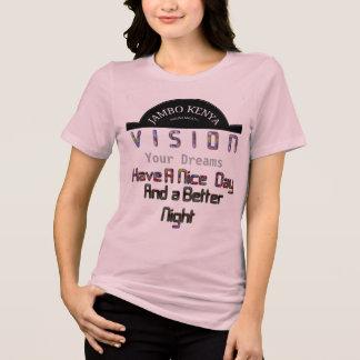 Stylish Vision Your Dreams Jambo Kenya Nice Day T-Shirt