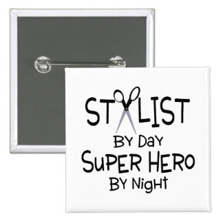 Stylist By Day Super Hero By Night Button