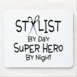 Stylist By Day Super Hero By Night Mouse Pads