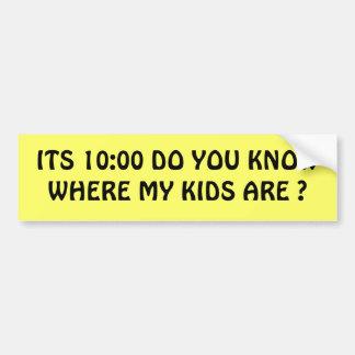 ¿SU 10:00 USTED SABE DONDE ESTÁN MIS NIÑOS? PEGATINA PARA AUTO