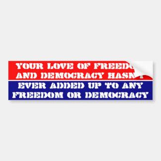 Su amor de la libertad y de la democracia… etiqueta de parachoque