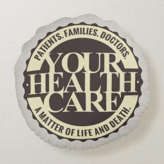 Su atención sanitaria cojín redondo