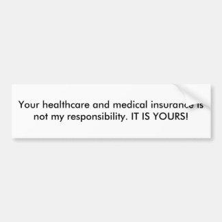 Su atención sanitaria y seguro médico no es mi… pegatina para auto