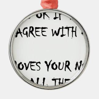 Su autorización a discrepar conmigo adorno navideño redondo de metal