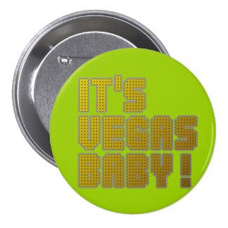 ¡Su bebé de Vegas! Pin Redondo De 3 Pulgadas