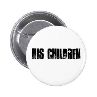 ¡Su botón de los niños! Pin Redondo De 2 Pulgadas