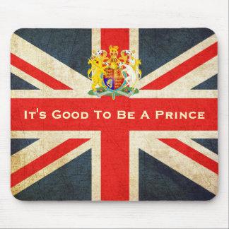 Su bueno ser un cojín de ratón de príncipe Royal B Mousepad