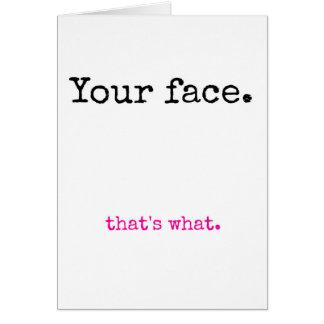 Su cara, de que es lo que tarjeta de felicitación