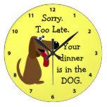 Su cena está demasiado tarde en el PERRO. Caridad  Relojes De Pared