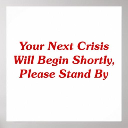 Su crisis siguiente comenzará pronto,… posters