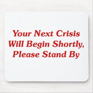 Su crisis siguiente comenzará pronto,… alfombrillas de ratón