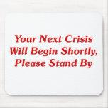 Su crisis siguiente comenzará pronto,… tapetes de ratón