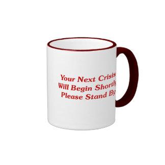 Su crisis siguiente comenzará pronto,… taza de dos colores