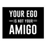 Su ego no es su amigo tarjetas postales