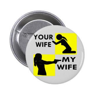 Su esposa contra mi autodefensa de la esposa que pin redondo de 2 pulgadas