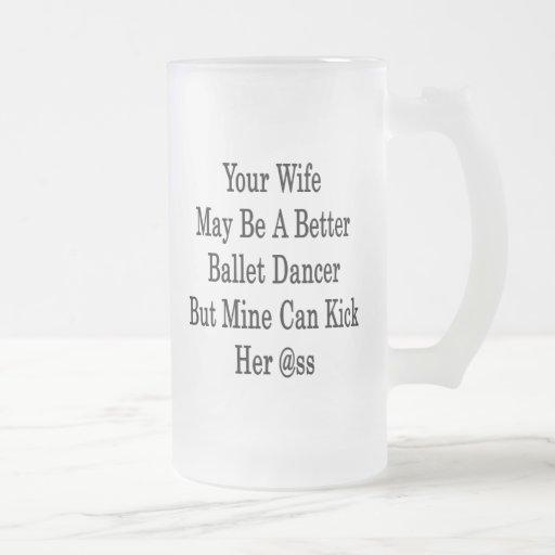 Su esposa puede ser mejor bailarín de ballet pero  tazas de café