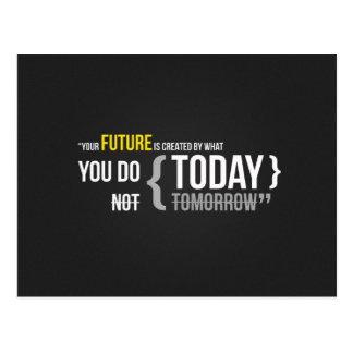 Su futuro es lo que usted hace hoy, no mañana tarjetas postales